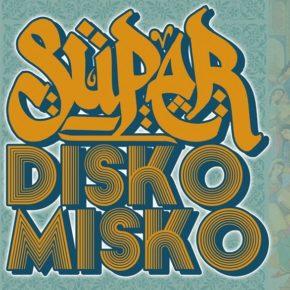 SÜPER DISKO MISKO